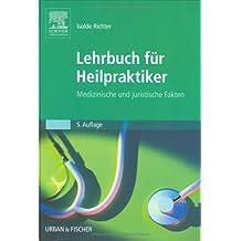 Lehrbuch für Heilpraktiker: Medizinischen und juristischen Fakten
