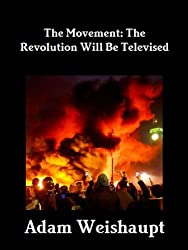 The Movement: The Revolution will be Televised (The Anti-Elite Series Book 1)