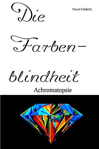 Die Farbenblindheit: Achromatopsie