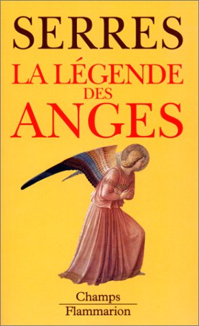 La légende des anges par Michel Serres