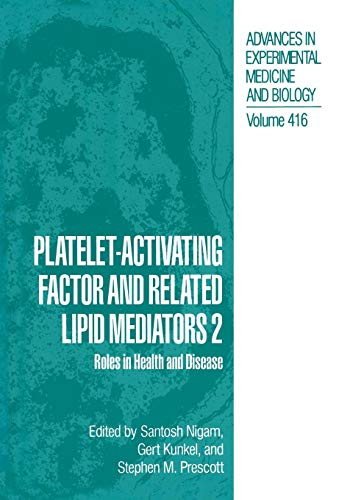 Platelet-Activating Factor and Related Lipid Mediators 2: Roles In Health And Disease (Advances In Experimental Medicine And Biology)