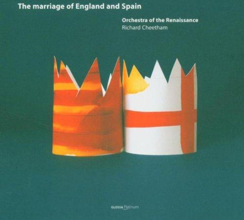 Preisvergleich Produktbild The Marriage of England and Spain - Musik zur Hochzeit von Philip II und Mary Tudor (Winchester Kathedrale 1554)
