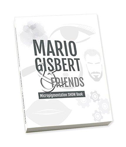 Mario Gisbert & Friends (Micropigmentation ShowBook) por Mario Gisbert