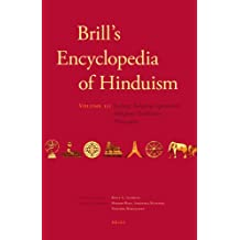 3: Brill's Encyclopedia of Hinduism. Volume Three: Society, Religious Specialists, Religious Traditions, Philosophy (Handbook of Oriental Studies. Section 2, South Asia)