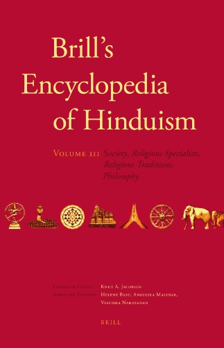 Brill's Encyclopedia of Hinduism. Volume Three: Society, Religious Specialists, Religious Traditions, Philosophy: 3 (Handbook of Oriental Studies)