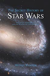The Secret History of Star Wars (English Edition)