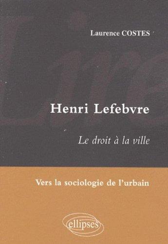 Droit a la Ville d'Henri Lefebvre Etude de Sociologie Urbaine