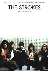 This is It: The first Biography of the Strokes by Martin Roach (2003-06-01)