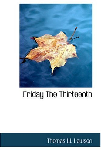 Friday The Thirteenth by Thomas W. Lawson (2008-08-18)