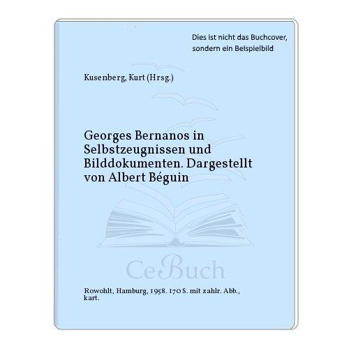 Georges Bernanos in Selbstzeugnissen und Bilddokumenten. Dargestellt von Albert Béguin