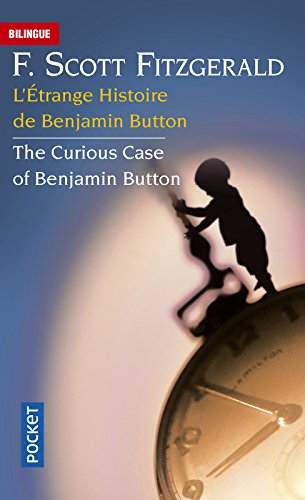 The Curious Case of Benjamin Button - L'étrange histoire de Benjamin Button par Francis Scott FITZGERALD