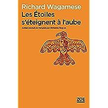 Les Etoiles s'éteignent à l'aube (Ecrits d'ailleurs) (French Edition)