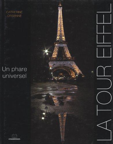 La Tour Eiffel : Un phare universel par Catherine Orsenne