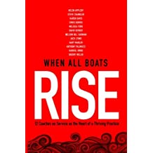 When All Boats Rise: 12 Coaches on Service as the Heart of a Thriving Practice