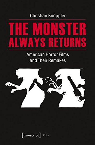 The Monster Always Returns: American Horror Films and Their Remakes