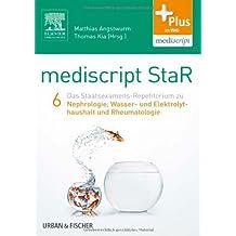 mediscript StaR 6 das Staatsexamens-Repetitorium zur Nephrologie, Wasser- und Elektrolythaushalt und Rheumatologie: mit Zugang zur mediscript Lernwelt