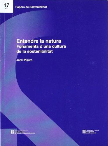 Entendre de la natura. Fonaments d'una cultura de la sostenibilitat (Papers de sostenibilitat) por Jordi Pigem