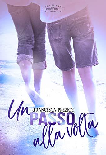 Un passo alla volta: Un nuovo inizio #3 (Italian Edition)