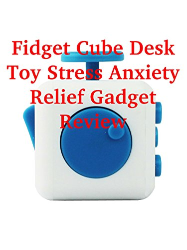 Review: Fidget Cube Desk Toy Stress Anxiety Relief Gadget Review