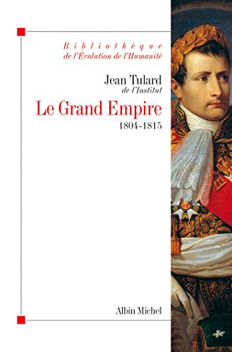 Le Grand Empire : 1804-1815
