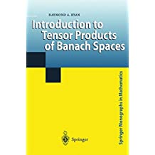 Introduction to Tensor Products of Banach Spaces (Springer Monographs in Mathematics)