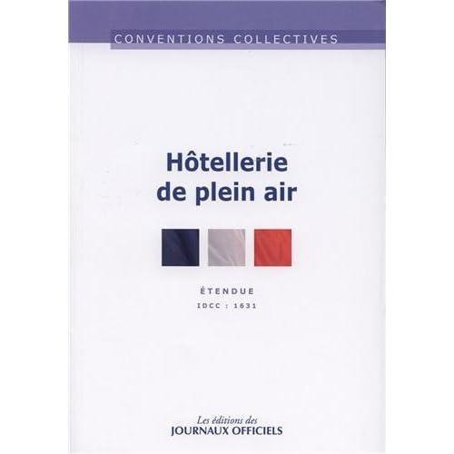 Hôtellerie de plein air - Convention collective étendue - Brochure n°3271 - IDCC 1631