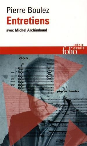 Entretiens avec Michel Archimbaud par Pierre Boulez