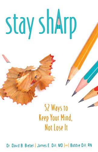 Stay Sharp: 52 Ways to Keep Your Mind, Not Lose It (English Edition) Sharp 52