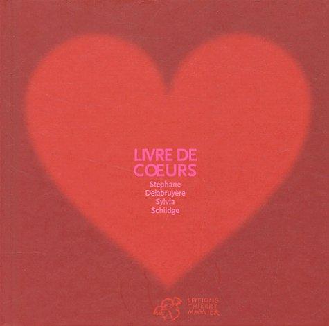 Livre de coeurs par Sylvia Schildge, Stéphane Delabruyère
