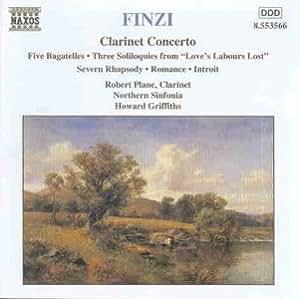 Finzi: Clarinet Concerto / Five Bagatelles / 3 Soliloquies / Severn Rhapsody / Romance / Introit
