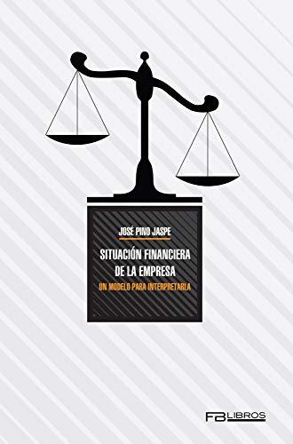 Situación financiera de la empresa: Un modelo para interpretarla