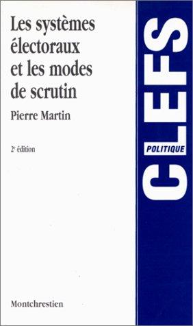 Les systèmes électoraux et les modes de scrutin, 2e édition