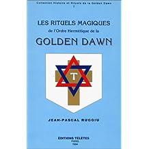 Rituels magiques Golden Dawn, tome 1