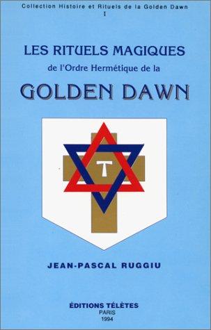 Rituels magiques Golden Dawn, tome 1 par J.-Pascal Ruggiu