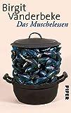 Das Muschelessen: Erzählungen von Birgit Vanderbeke