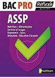 Nutrition - Alimentation - Services à l'usager - Ergonomie - Soins - Animation - Education à la Santé - 2nd /1re /Terminale - BAC PRO ASSP