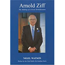 Arnold Ziff: The Making of a Great Yorkshireman