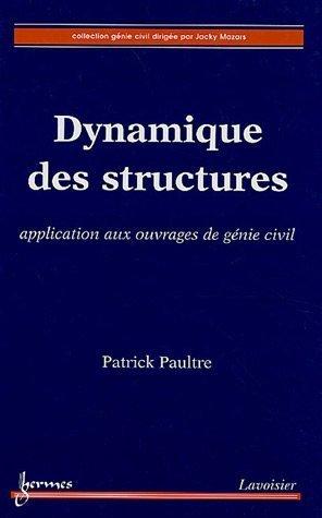 Dynamique des structures : Application aux ouvrages de génie civil