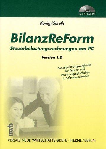 BilanzReForm, 1 CD-ROMSteuerbelastungsrechnungen am PC bei der Rechtsformwahl