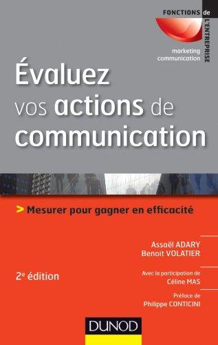 Évaluez vos actions de communication - 2e édition - Mesurer pour gagner en efficacité par Assaël Adary