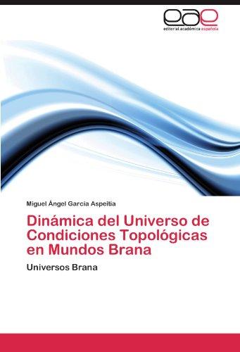 Dinámica del Universo de Condiciones Topológicas en Mundos Brana