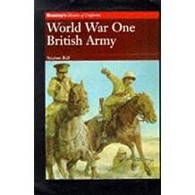 World War One: British Army (Brassey's History of Uniforms Series)