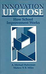 Innovation up Close: How School Improvement Works (Environment, Development and Public Policy: Public Policy and Social Services)