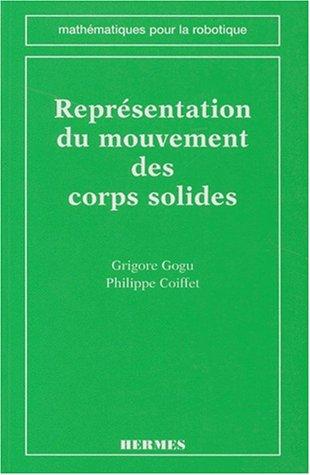 REPRESENTATION DU MOUVEMENT DES CORPS SOLIDES par Grigore Gogu