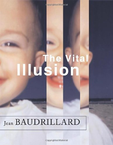 The Vital Illusion (The Wellek Library Lectures) by Jean Baudrillard (2001-01-09)