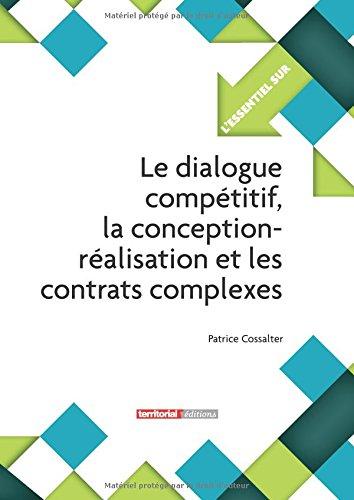 Le dialogue compétitif, la conception-réalisation et les contrats complexes