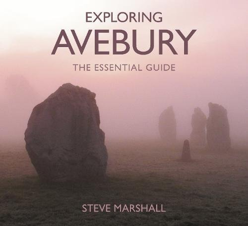 Exploring Avebury : The Essential Guide par Steve Marshall
