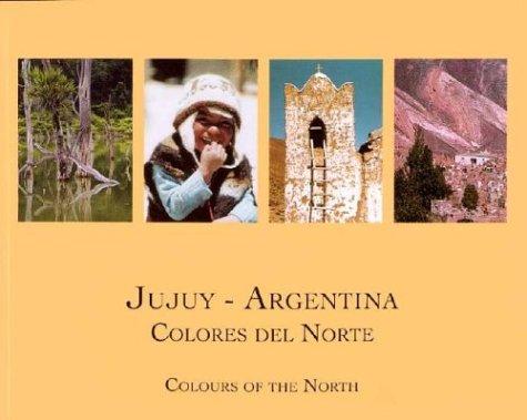 Descargar Libro Jujuy - Argentina Colores del Norte de Abierto Comunicaciones Grupo