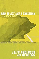 How to Act Like a Christian: Leader's Guide