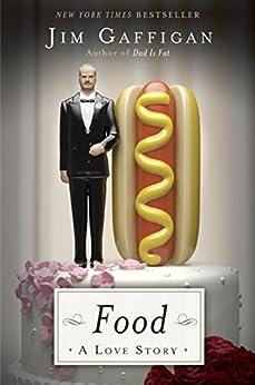Food: A Love Story von [Gaffigan, Jim]